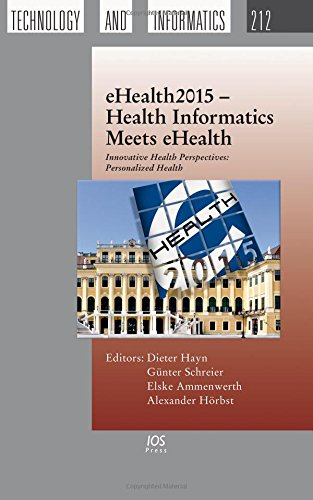eHealth2015 Health Informatics Meets eHealth: Innovative Health Perspectives: Personalized Health (...