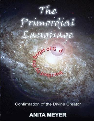 9781615000081: The Primordial Language - Confirmation of the Divine Creator