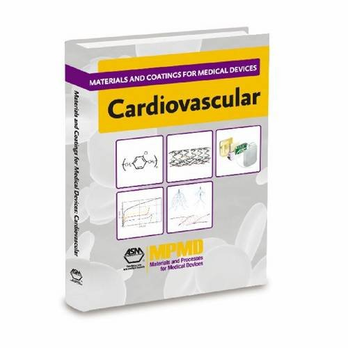 Materials and Coatings for Medical Devices: Cardiovascular: ASM International