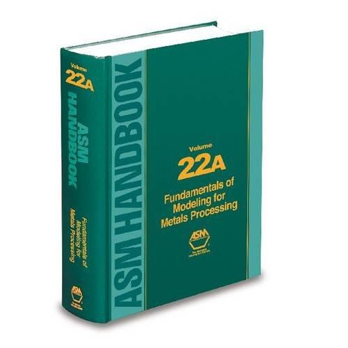 ASM Handbook Volume 22A: Fundamentals of Modeling: David Furrer; David