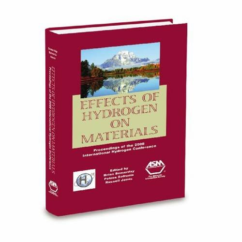 9781615030033: Effects of Hydrogen on Materials: Proceedings of the 2008 International Hydrogen Conference, September 7-10, 2008, Jackson Lake Lodge, Grand Teton National Park, Wyoming, USA