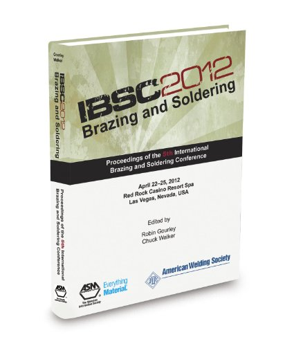 9781615039777: Brazing and Soldering 2012: Proceedings from the Fifth International Brazing and Soldering Conference (April 2012, Las Vegas, Nevada, USA)