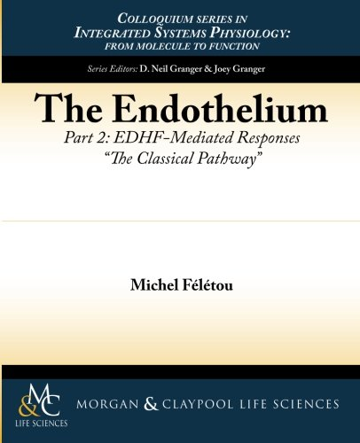 9781615043378: The Endothelium, Part II: EDHF-Mediated Responses