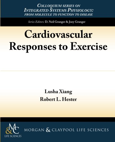 9781615043453: Cardiovascular Responses to Exercise (Colloquium Series on Integrated Systems Physiology: From Mol)
