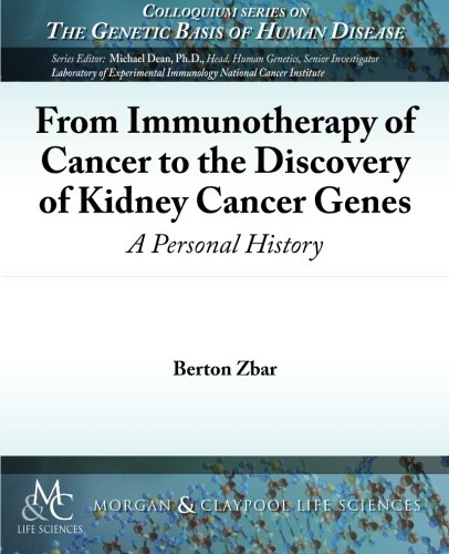 From Immunotherapy of Cancer to the Discovery of Kidney Cancer Genes: A Personal History (...