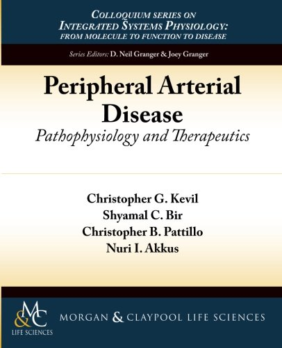 Peripheral Arterial Disease: Pathophysiology and Therapeutics: Kevil, Christopher G.,