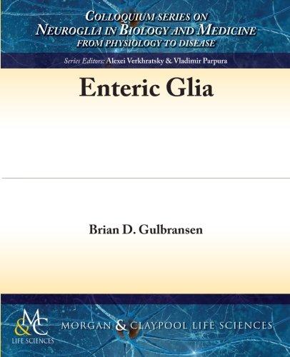 9781615046607: Enteric Glia (Colloquium Series on Neuroglia in Biology and Medicine: From)