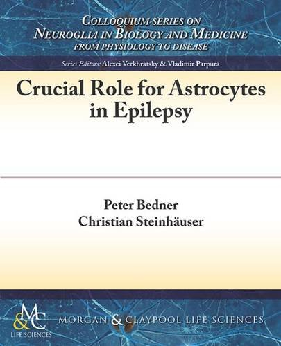 Crucial Role for Astrocytes in Epilepsy: Peter Bedner, Christian Steinhauser