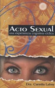 9781615050017: Acto sexual: una experiencia cognitiva-cíclica