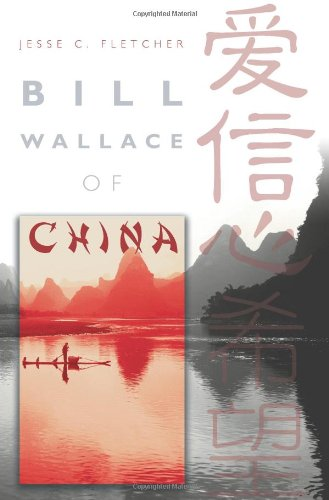9781615070138: Bill Wallace of China