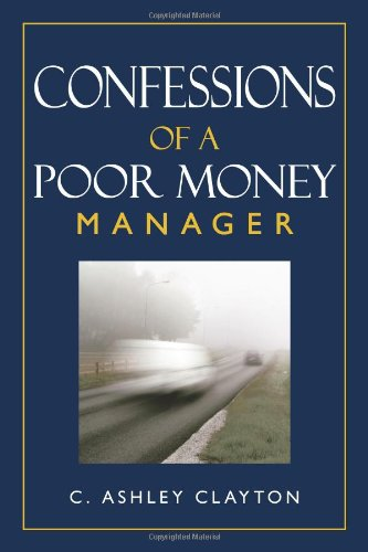 9781615070213: Confessions of a Poor Money Manager
