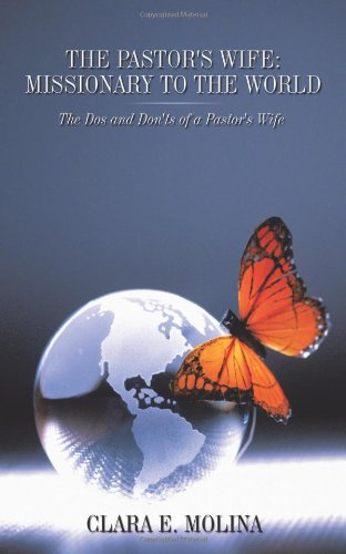9781615070664: The Pastor's Wife: Missionary to the World: The DOS and Don'ts of a Pastor's Wife
