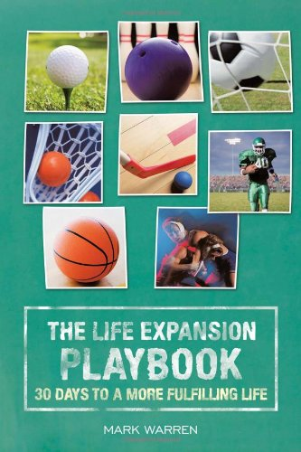 Life Expansion Playbook: 30 Days to a More Fulfilling Life (1615070753) by Mark Warren