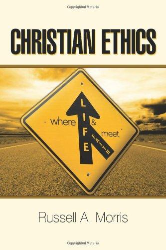 9781615070909: Christian Ethics: Where Life and Faith Meet