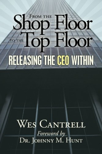 9781615071081: From the shop floor to the top floor: Releasing the ceo within