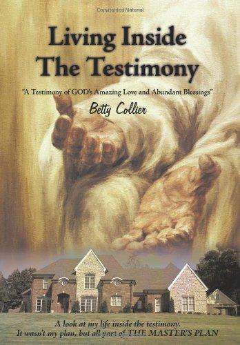 9781615071173: Living Inside the Testimony: A Testimony of God's Amazing Love and Abundant Blessings