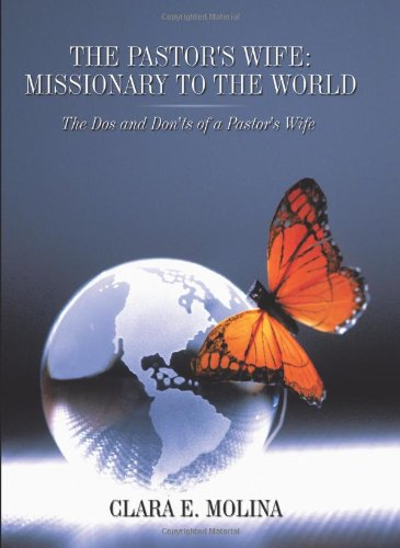 9781615071197: The Pastor's Wife: Missionary to the World: The DOS and Don'ts of a Pastor's Wife