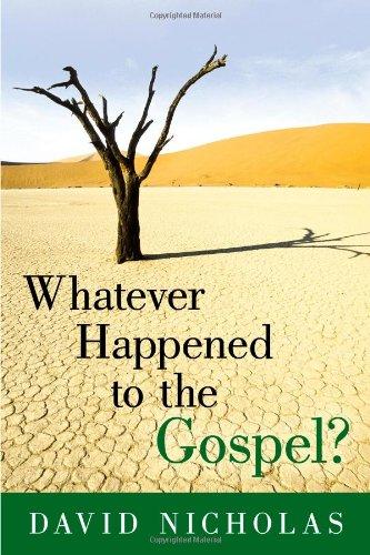 Whatever Happened To The Gospel?: David Nicholas