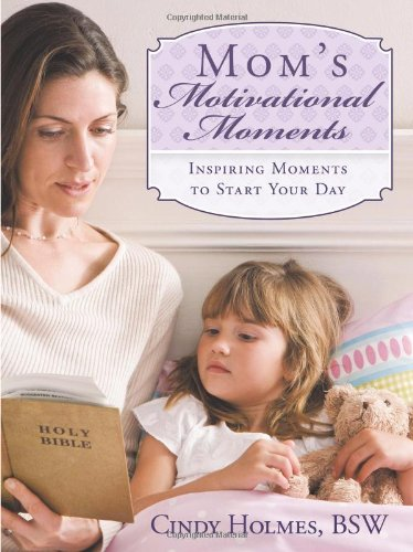 9781615071562: Mom's Motivational Moments: Inspiring Moments to Start Your Day
