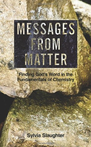 9781615071739: Messages from Matter: Finding God's Word in the Fundamentals of Chemistry