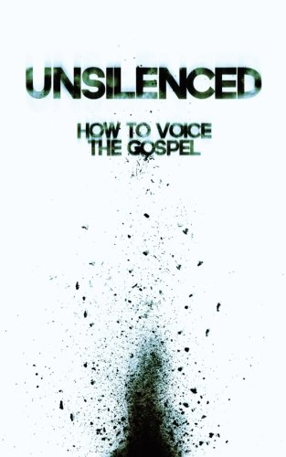 9781615071746: Unsilenced: How to Voice the Gospel