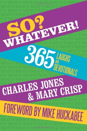 9781615071760: So? Whatever!: 365 Laughs and Devotionals