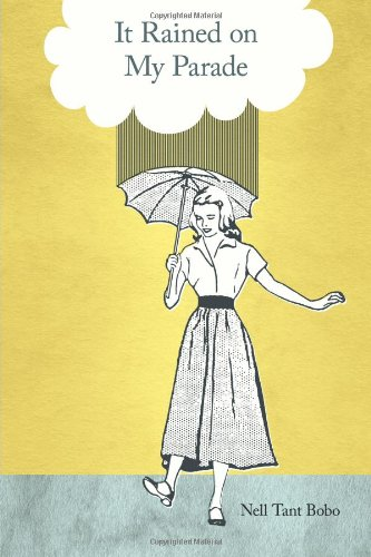 It Rained on My Parade: Bobo, Nell Tant