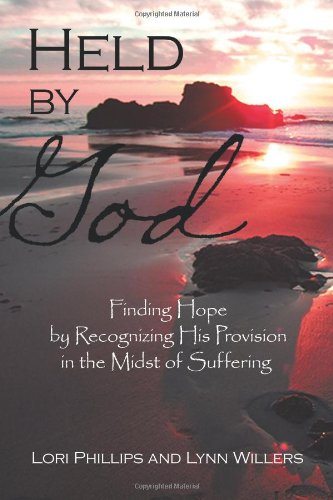 9781615072415: Held by God: Finding Hope by Recognizing His Provision in the Midst of Suffering