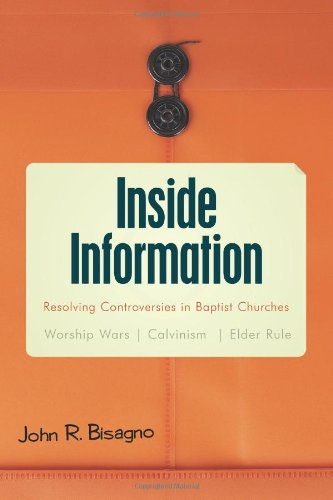 Inside Information: Resolving Controversies in Baptist Churches: John R. Bisagno