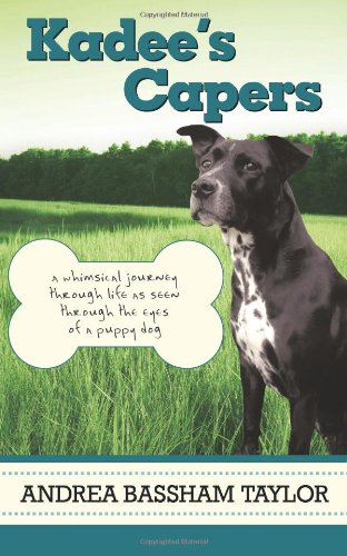 9781615072989: Kadee's Capers: A Whimsical Journey Through Life as Seen Through the Eyes of a Puppy Dog