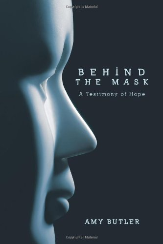 9781615073207: Behind the Mask: A Testimony of Hope