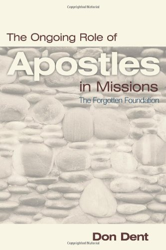9781615073481: The Ongoing Role of Apostles in Missions: The Forgotten Foundation