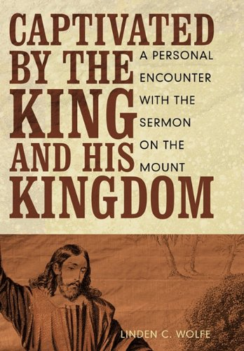9781615075829: Captivated by the King and His Kingdom: A Personal Encounter with the Sermon on the Mount