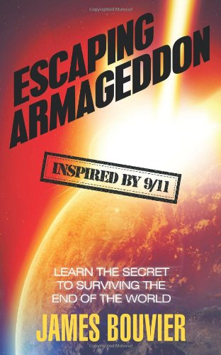 9781615076246: Escaping Armageddon: Learn the Secret to Surviving the End of the World