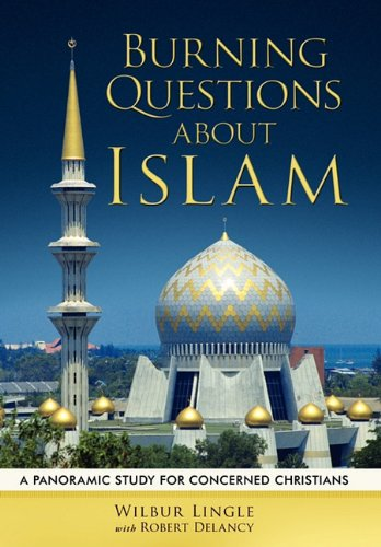 9781615076536: Burning Questions about Islam: A Panoramic Study for Concerned Christians