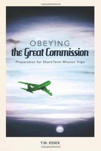 9781615078929: Obeying The Great Commission: Preparation for Short-Term Mission Trips