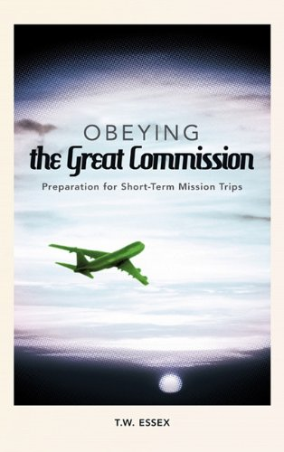9781615078936: Obeying the Great Commission: Preparation for Short-Term Mission Trips