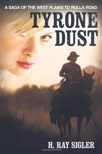 9781615079711: Tyrone Dust: A Saga of the West Plains to Rolla Road