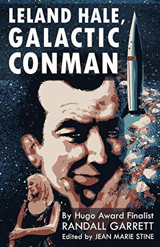 9781615083909: Leland Hale, Galactic Conman