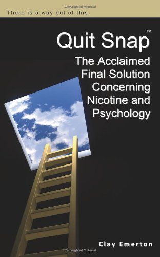9781615100101: Quit Snap: The Acclaimed Final Solution Concerning Nicotine and Psychology