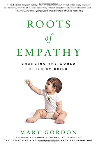 9781615190072: Roots of Empathy: Changing the World Child by Child