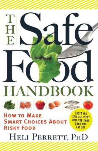 9781615190171: The Safe Food Handbook: How to Make Smart Choices About Risky Food