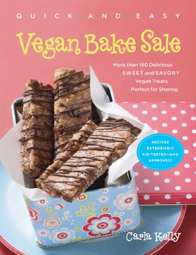 Quick & Easy Vegan Bake Sale: More than 150 Delicious Sweet and Savory Vegan Treats Perfect for Sharing (Quick and Easy (Experiment)) (1615190260) by Kelly, Carla