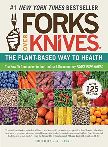 Forks over Knives: Forks over Knives : The Plant-Based Way to Health