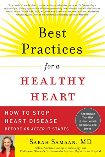 Best Practices for a Healthy Heart: How to Stop Heart Disease Before or After It Starts: Samaan MD...