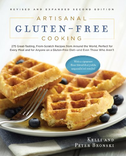 9781615190508: Artisanal Gluten-Free Cooking: 275 Great-Tasting, From-Scratch Recipes from Around the World, Perfect for Every Meal and for Anyone on a Gluten-Free Dietand Even Those Who Aren't