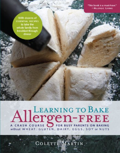 Learning to Bake Allergen-Free: A Crash Course for Busy Parents on Baking without Wheat, Gluten, ...