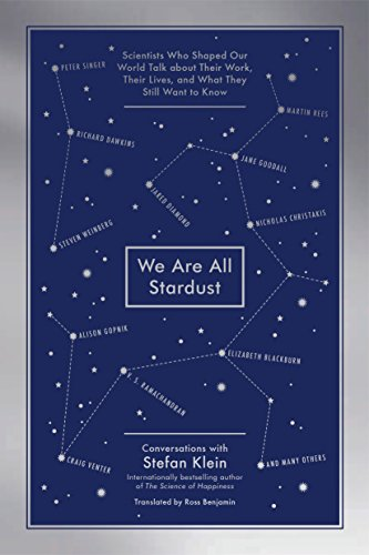 9781615190591: We Are All Stardust: Scientists Who Shaped Our World Talk about Their Work, Their Lives, and What They Still Want to Know