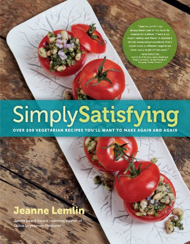 Simply Satisfying: Over 200 Vegetarian Recipes You'll Want to Make Again and Again: Lemlin, ...
