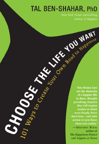 9781615190652: Choose the Life You Want: 101 Ways to Create Your Own Road to Happiness
